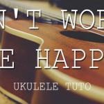 don-t-worry-be-happy-ukulele-lesson