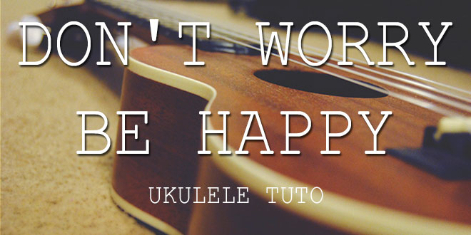 don-t-worry-be-happy-ukulele-lesson
