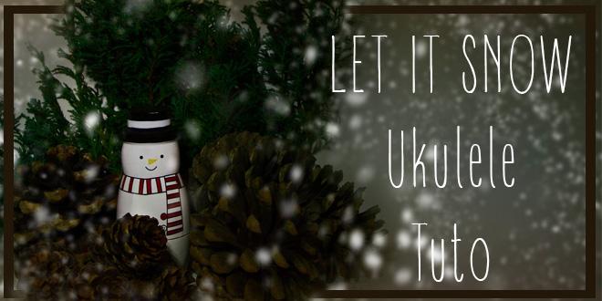 let-it-snow-tuto-ukulele